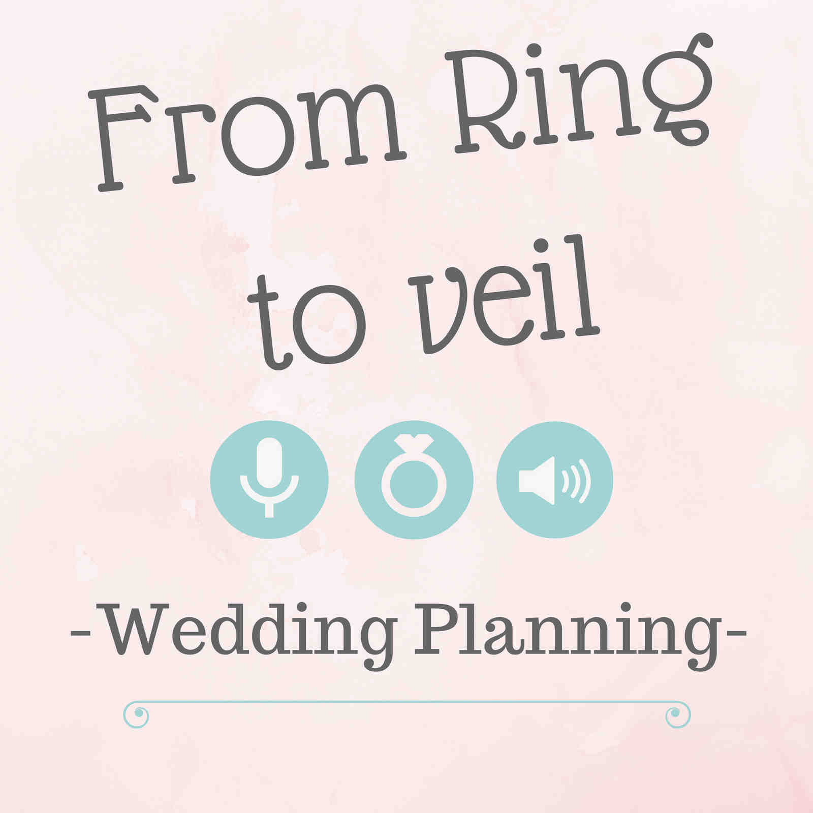 From Ring to Veil - A Wedding Planning Podcast