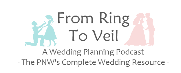 From Ring to Veil Wedding Planning Podcast