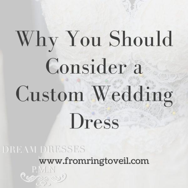 Why You Should Consider a Custom Wedding Dress. wedding planning podcast