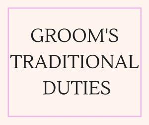Groom's traditional duties, wedding etiquette