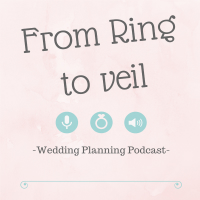 Binge Listen to From Ring to Veil | A Wedding Planning Podcast NOW!