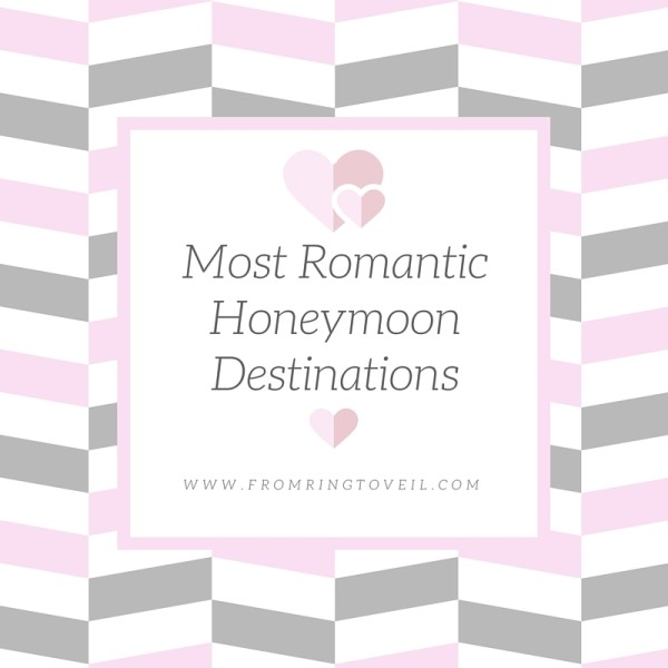 Most Romantic Honeymoon Destinations
