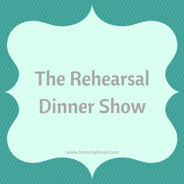 The Rehearsal Dinner Show