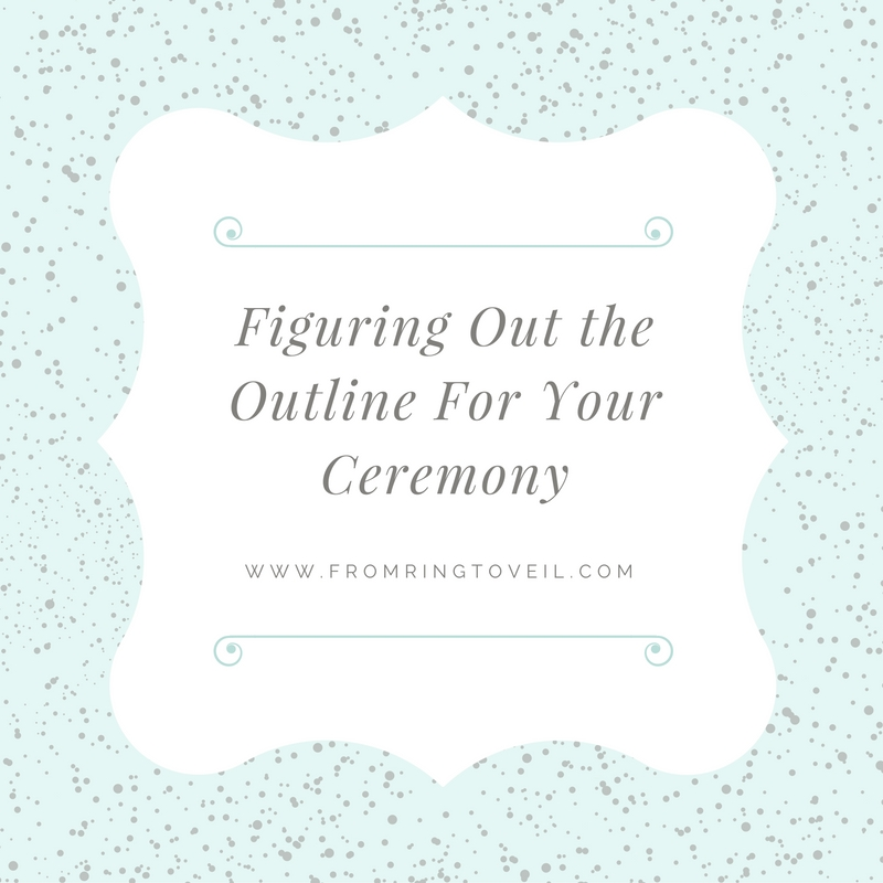 Figuring Out the Outline For Your Ceremony -  Episode 61