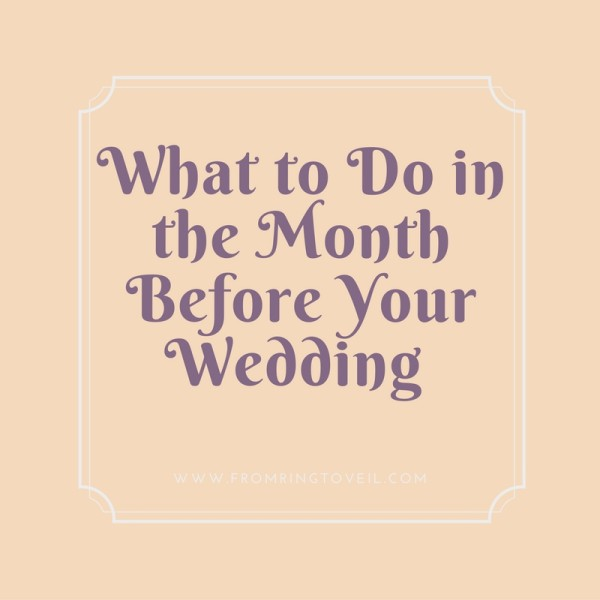 What to Do in the Month Before Your Wedding, wedding planning podcast