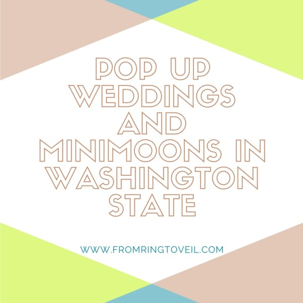 Pop Up Weddings and Minimoons in Washington State, wedding planning podcast
