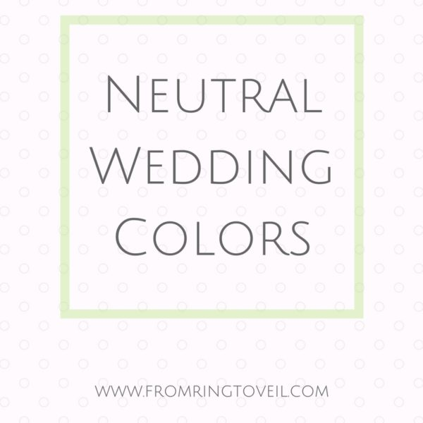 Neutral Wedding Colors, wedding planning podcast