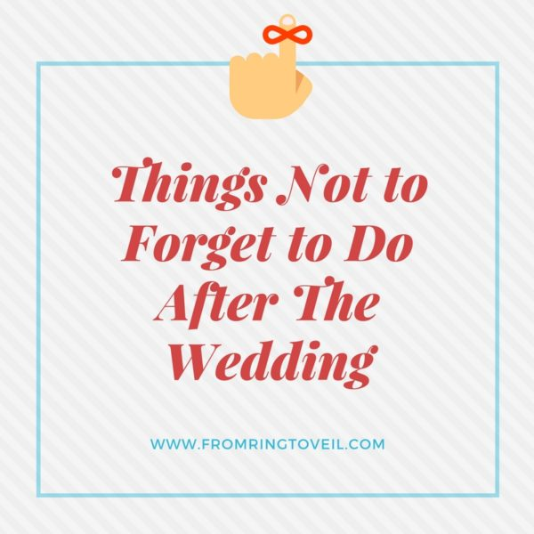 Things Not to Forget to Do After The Wedding