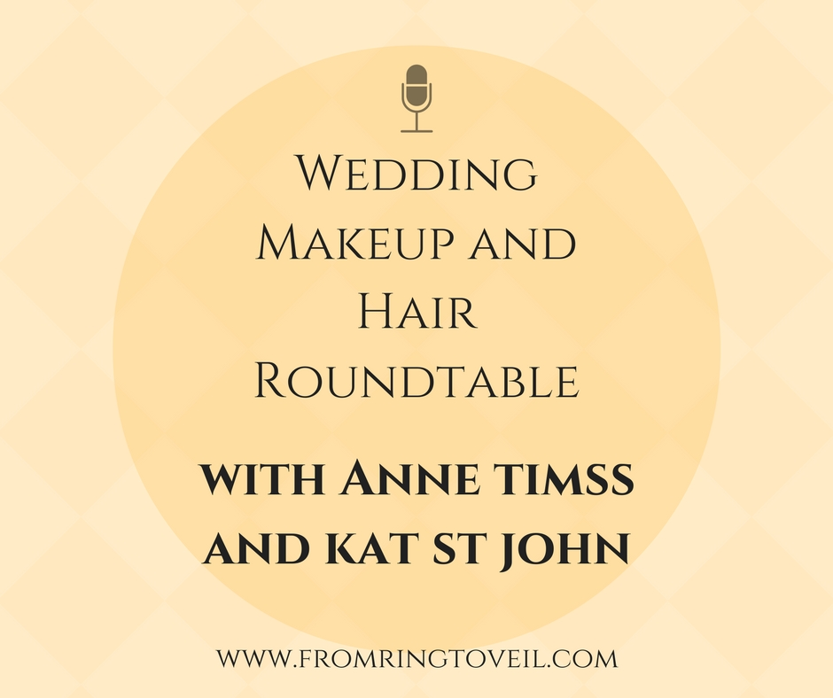 Wedding Makeup and Hair Roundtable - Episode #108