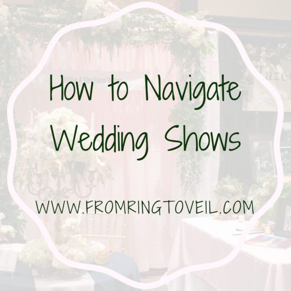 How to Navigate Wedding Shows, wedding post, wedding blog, wedding podcast
