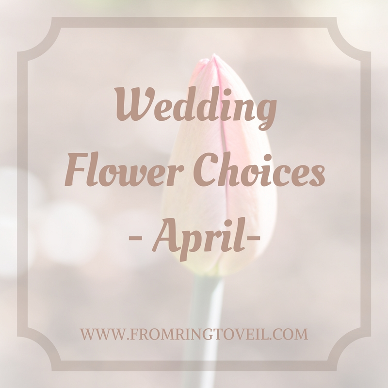 Wedding Flower Choices-April