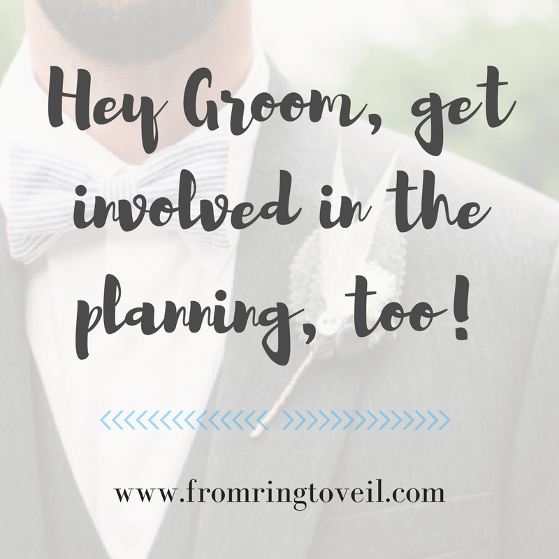 Hey Groom, get involved in the planning, too!