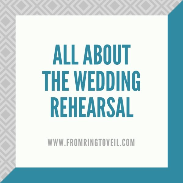 All About the Wedding Rehearsal, from ring to veil, Wedding planning podcast