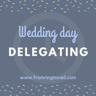Wedding Day Delegating, From Ring to Veil, Wedding Planning Podcast