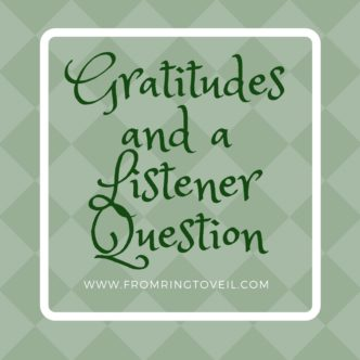 Gratitude and a Listener Question, wedding planning podcast
