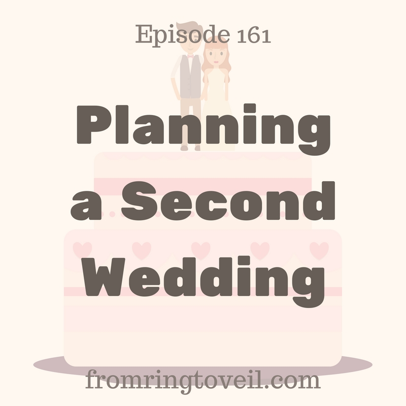 Planning a Second Wedding – Episode #161