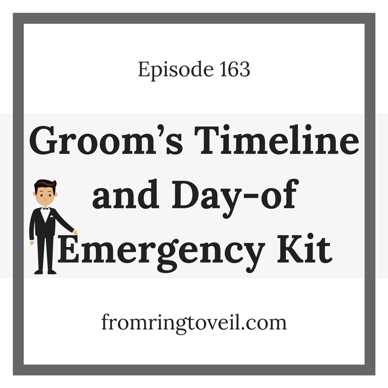 Groom's Timeline and Day-of Emergency Kit - Episode #163
