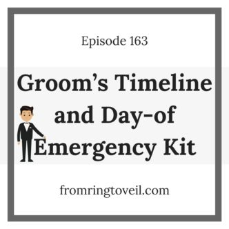 Groom's Timeline and Day-of Emergency Kit, wedding planning, podcast