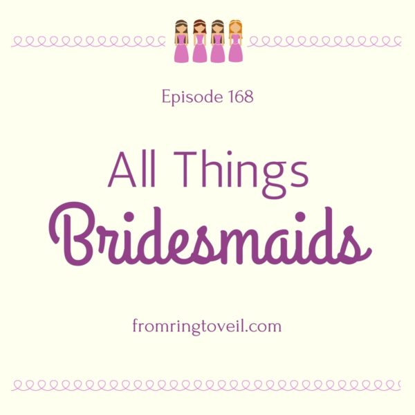 All things Bridesmaids, wedding planning podcast
