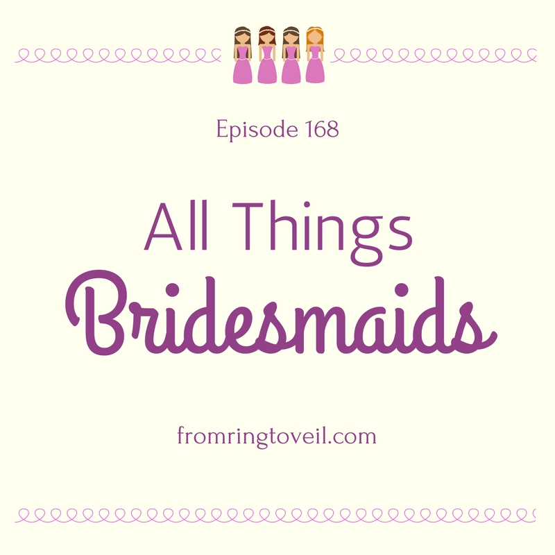 All Things Bridesmaids - Episode #168