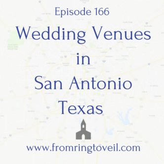 Wedding Venues in San Antonio Texas. wedding planning podcast