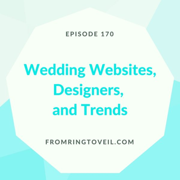 Wedding Websites, Designers, and Trends, wedding planning, podcast