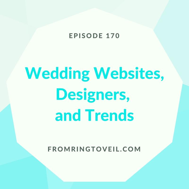 WeddingWebsites, Designers, andTrends - Episode #169