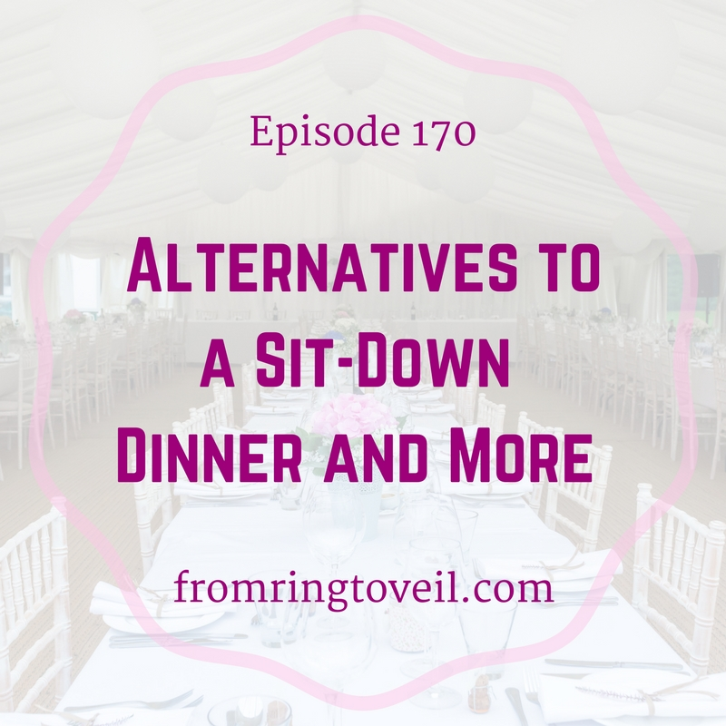 Alternatives to a Sit-Down Dinner and More - Episode #170