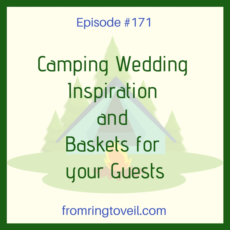 Camping Wedding Inspiration and Baskets for your Guests - Episode #171