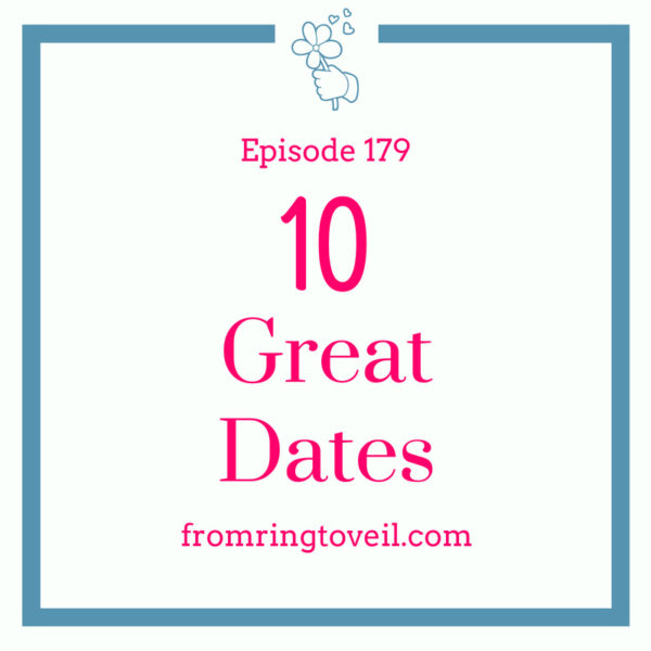 10 great dates, wedding planning, podcast