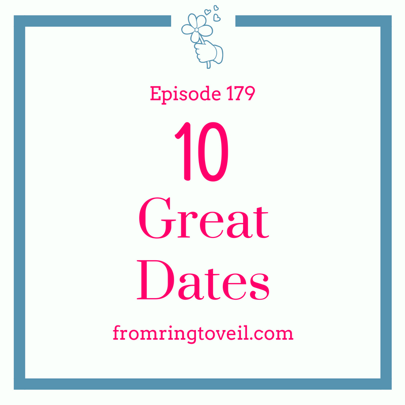 10 Great Dates -Episode #179