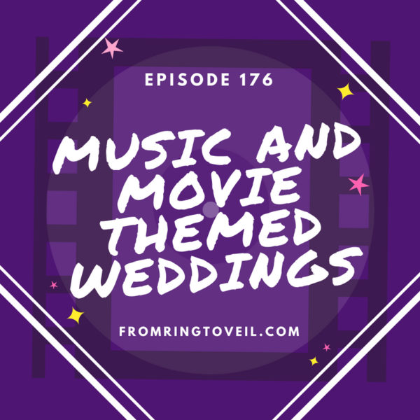 176 - Music and Movie-Themed Wedding Ideas | From Ring to Veil ...