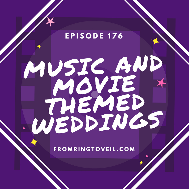 Music and Movie-Themed Wedding Ideas– Episode #176