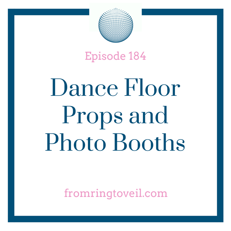 Dance Floor Props and Photo Booths - Episode #184