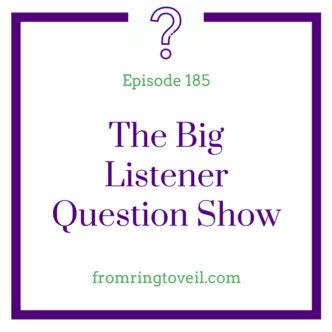 The Big Listener Question Show, wedding planning, podcast