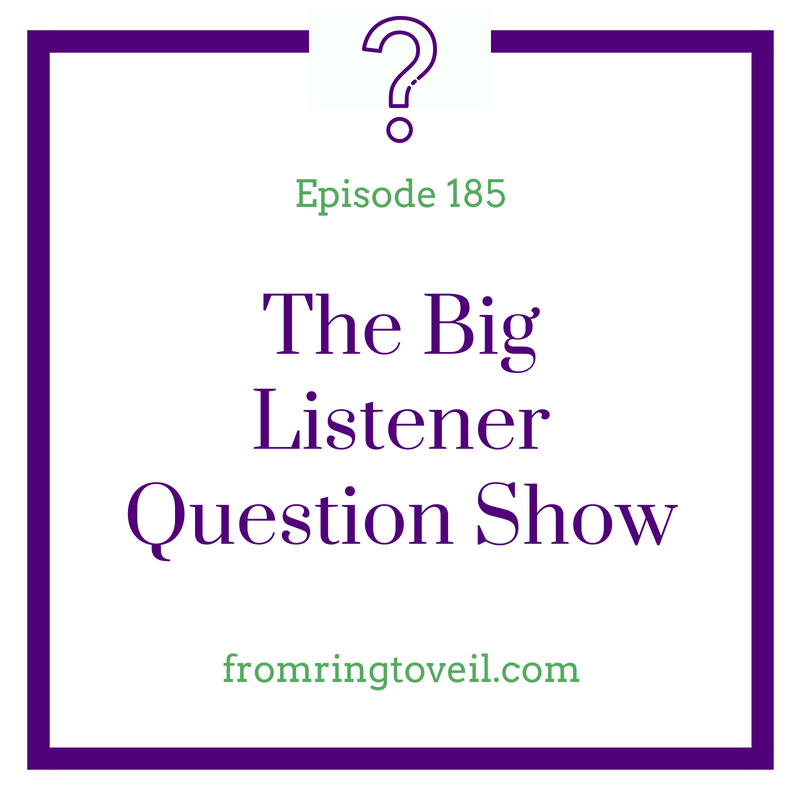 The Big Listener Question Show - Episode #185