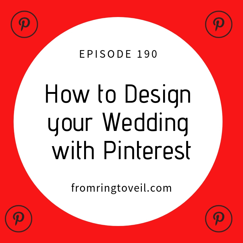 How to Design your Wedding with Pinterest - Episode #190