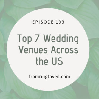 Top 7 Wedding Venues Across the US, wedding planning, podcast