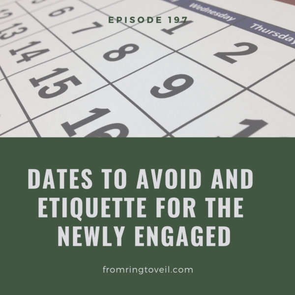Dates to Avoid and Etiquette for the Newly Engaged