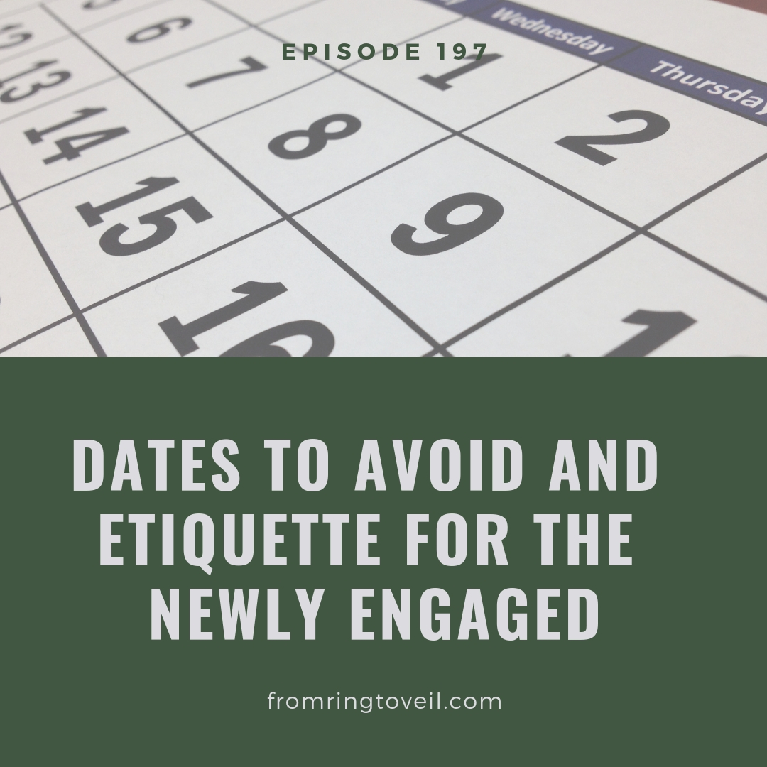 Dates to Avoid and Etiquette for the Newly Engaged - Episode #197