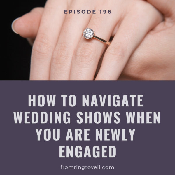 How to Navigate Wedding Shows when you are Newly Engaged, wedding planning, podcast