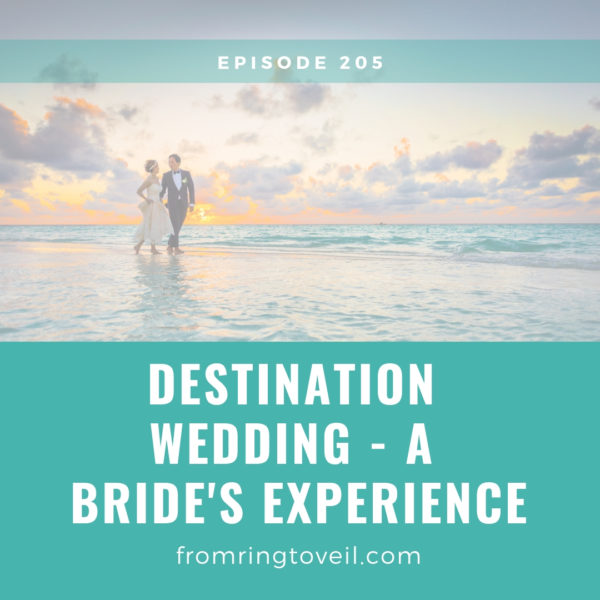 Destination Wedding - A Bride's Experience, wedding Planning, podcast