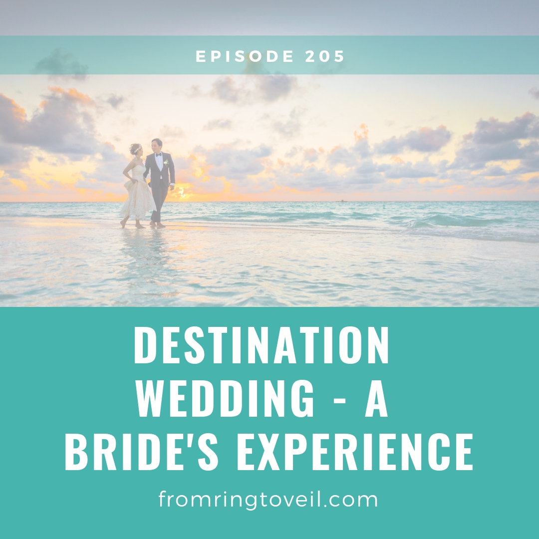 Destination Wedding - A Bride's Experience - Episode #205