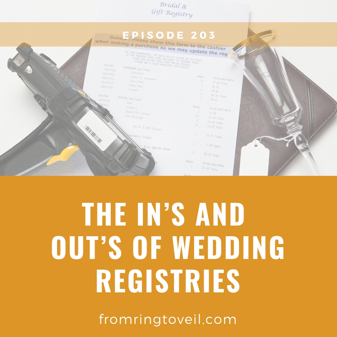 The In's and Out's of Wedding Registries-Episode # 203